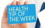Health Tip of the Week